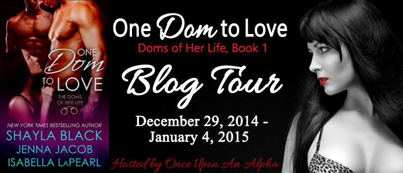 Blog Tour: One Dom To Love by Shayla Black, Jenna Jacob & Isabella LaPearl